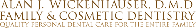 Alan J. Wickenhauser. D.M.D. Family & Cosmetic Dentistry Quality Personal Dental Care for the Entire Family logo
